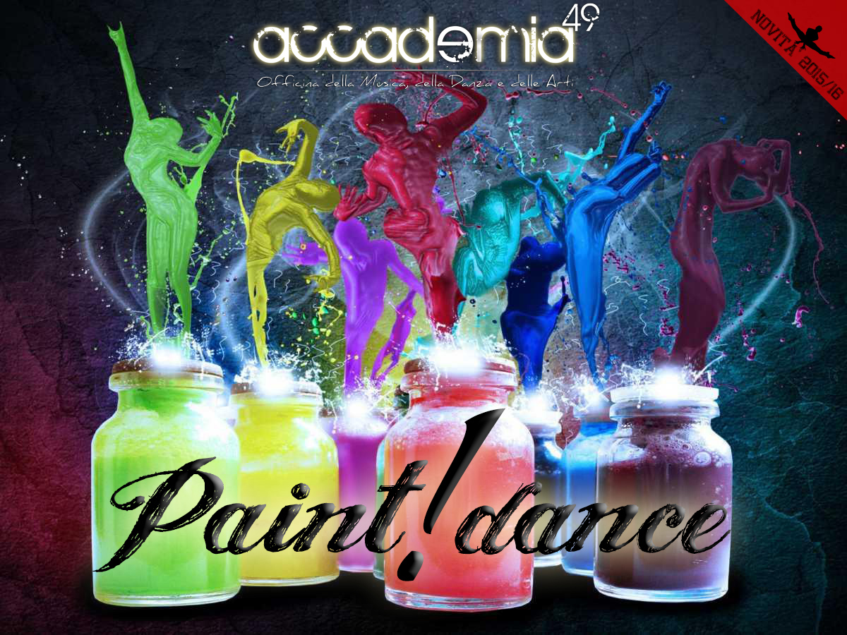 Paint!Dance - Arte, Pittura, Disegno in movimento! Danza e arti figurative